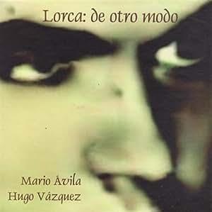Lorca: De Otro Modo