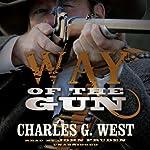Way of the Gun | Charles G. West