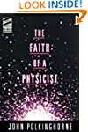 The Faith Of A Physicist: Reflections...