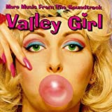 Valley Girl: More Music From The Soundtrack CD