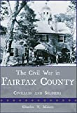 Civil War in Fairfax County, The:: Civilians and Soldier