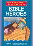 Bible Heroes (My Very First Books of the Bible)