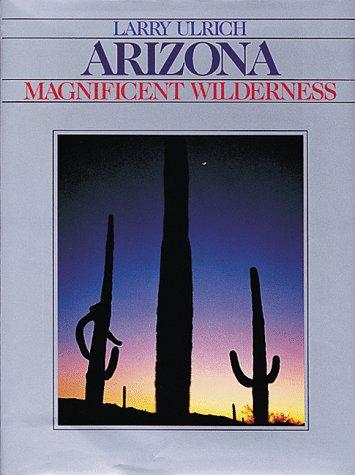 Arizona, Magnificent Wilderness