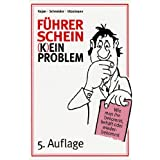 """F�hrerschein (k)ein Problem: Wie man ihn bekommt, beh�lt oder wiederbekommtvon """"Gerd Kajan"""""""