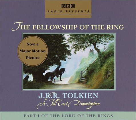 The Fellowship of the Ring (BBC Full-Cast Dramatization)