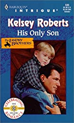 His Only Son (The Landry Brothers) (Harlequin Intrigue, No. 535)