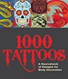 Malcolm Willett 1000 Tattoos: A Sourcebook of Designs for Body Decoration