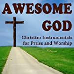Awesome God: Christian Instrumentals...