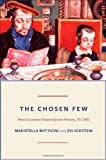 The Chosen Few: How Education Shaped Jewish History, 70-1492 (Princeton Economic History of the Western World)