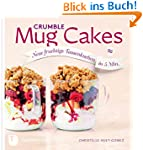 Crumble Mug Cakes: Neue fruchtige Tas...