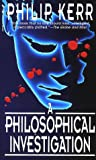 A Philosophical Investigation (0770425925) by Philip Kerr