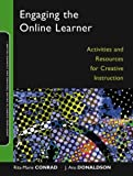 Engaging the online learner :  activities and resources for creative instruction /