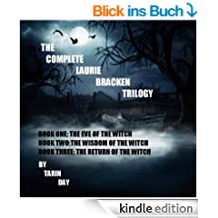 The Complete Laurie Bracken Trilogy: Book 1 - The Eve of the Witch, Book 2 - The Wisdom of the Witch, Book 3 - The Return of the Witch (English Edition)
