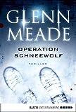Operation Schneewolf: Thriller (Allgemeine Reihe. Bastei Lübbe Taschenbücher)