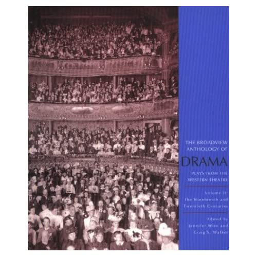 The Broadview Anthology of Drama, Volume II: The Nineteenth and Twentieth Centuries
