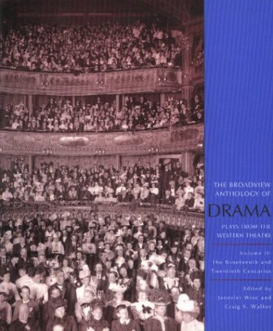 The Broadview Anthology of Drama, Volume II: The Nineteenth and...