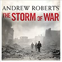 The Storm of War: A New History of the Second World War Audiobook by Andrew Roberts Narrated by Christian Rodska