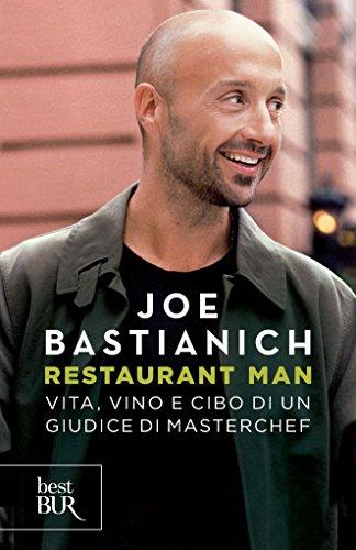 Restaurant Man Vita vino e cibo di un giudice di Masterchef Best BUR PDF