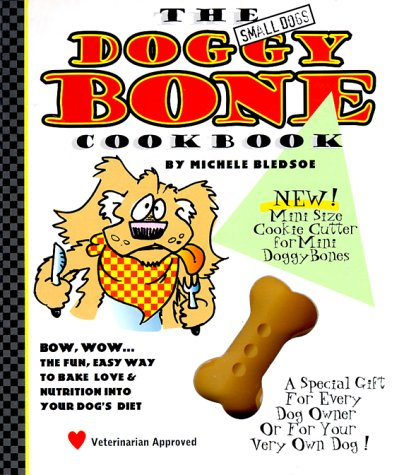 The Small Dogs Doggy Bone Cookbook