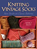 Knitting Vintage Socks: New Twists On Classic Patterns