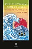 img - for When the Tsunami Came to Shore: Culture and Disaster in Japan book / textbook / text book
