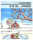 Ice Iswhee! (Rookie Readers: Level B) (0516020374) by Greene, Carol