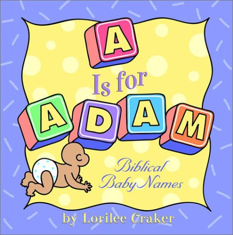 """A"" Is for Adam: Biblical Baby Names"