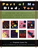 Part of Me Died Too: Stories of Creative Survival Among Bereaved Children and Teenagers