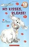 No Kisses, Please! (Scholastic Readers)