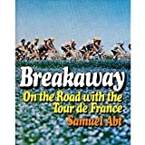 Breakaway: On the Road With the Tour De France
