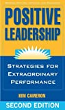 By Kim Cameron - Positive Leadership: Strategies for Extraordinary Performance (2nd Edition) (9.1.2012)