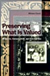 Preserving What Is Valued: Museums, C...