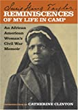 Reminiscences of My Life in Camp: An African American Woman's Civil War Memoir (0820326666) by Taylor, Susie King