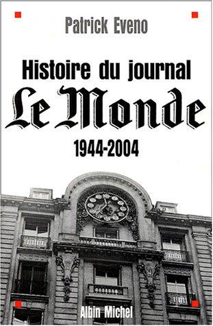 livres en ligne gratuit google histoire du journal le monde 1944 2004. Black Bedroom Furniture Sets. Home Design Ideas