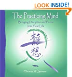 The Practicing Mind: Bringing Discipline and Focus Into Your Life (AUDIOBOOK)