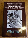 Shakespeare: the Theatre-Poet (0198129904) by Hapgood, Robert