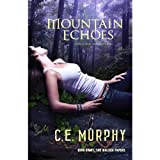 Mountain Echoes: The Walker Papers, Book 8 ~ C. E. Murphy