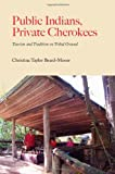 img - for Public Indians, Private Cherokees: Tourism and Tradition on Tribal Ground (Contemporary American Indians) book / textbook / text book