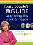 The Busy Couple's Guide to Sharing the Work and the Joy