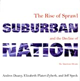 Suburban Nation: The Rise of Sprawl and the Decline of the American Dream (0865475571) by Andres Duany