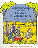 Captain Snap and the Children of Vinegar Lane (Orchard Paperbacks) (0531070387) by Schotter, Roni