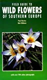 img - for Field Guide to Wild Flowers of Southern Europe book / textbook / text book