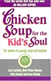 Chicken Soup for the Kid's Soul: 101 Stories of Courage, Hope and Laughter (0091882184) by Canfield, Jack