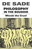 Philosophy In The Boudoir: Minski The Cruel (1840681039) by De Sade, Marquis