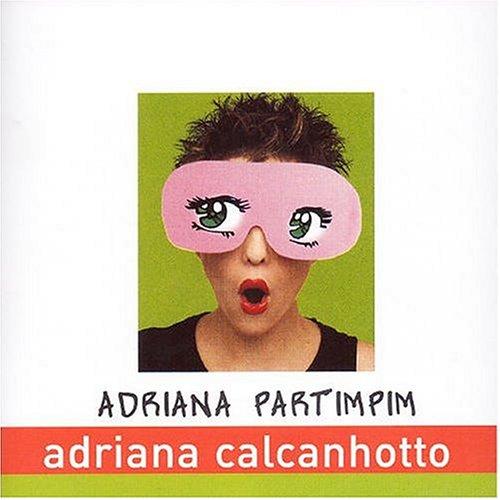 Adriana Calcanhotto - Adriana Partimpim - Zortam Music