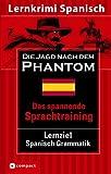 Das spannende Sprachtraining: Die Jagd nach dem Phantom. Compact Lernkrimi. Lernziel Spanisch Grammatik - Niveau B1 title=