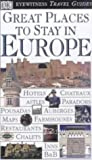 Great Places to Stay in Europe (Eyewitness Guides) (075130803X) by Dorling Kindersley