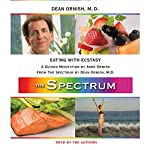 Eating with Ecstasy: A Guided Meditation from THE SPECTRUM | Dean Ornish,Anne Ornish
