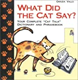 What Did the Cat Say?: Your Complete