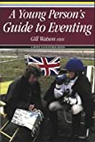 img - for A Young Person's Guide to Eventing book / textbook / text book